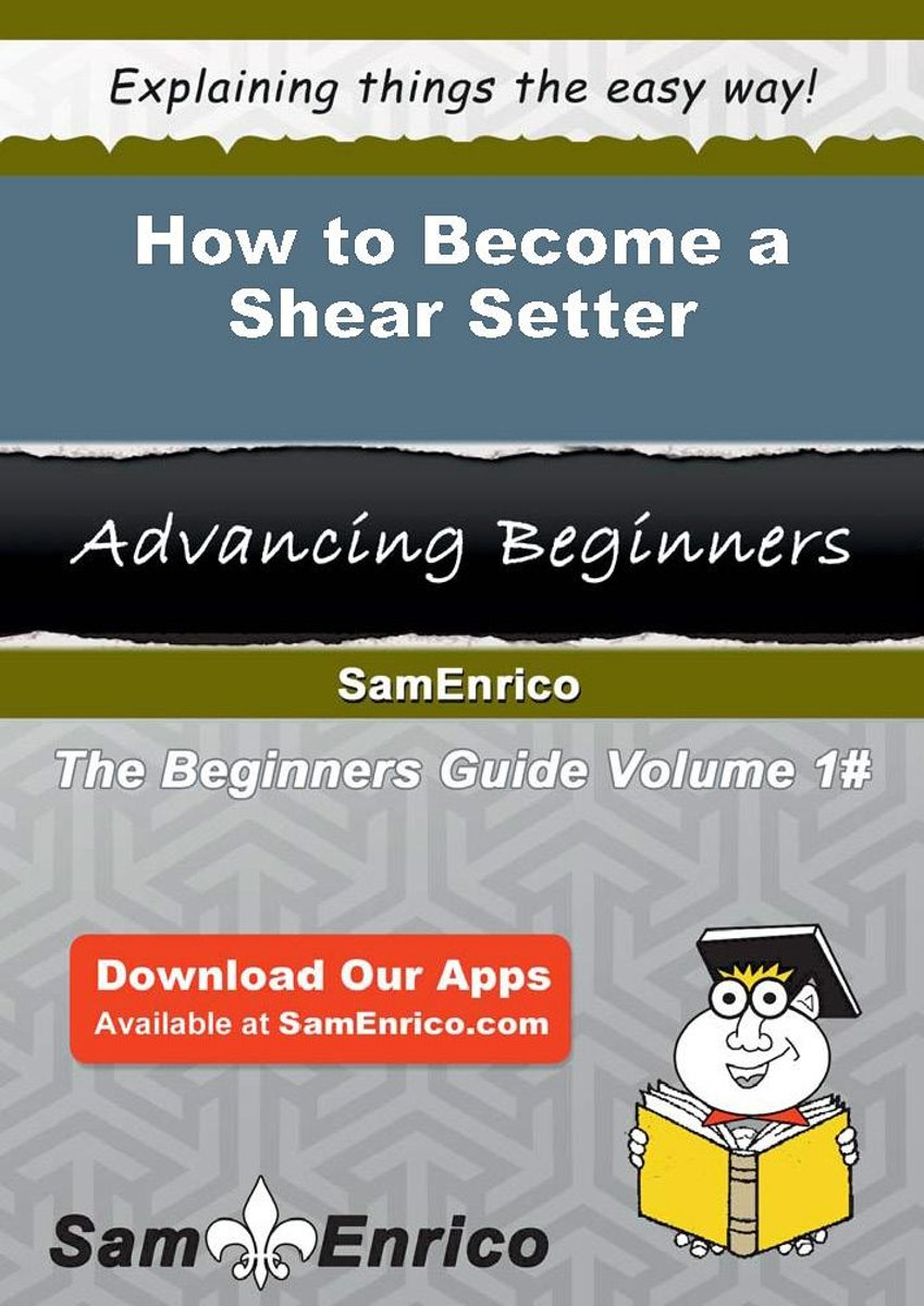 How to Become a Shear Setter