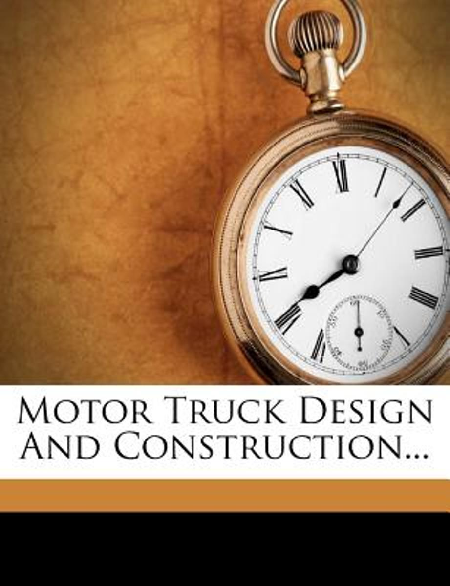 Motor Truck Design and Construction...