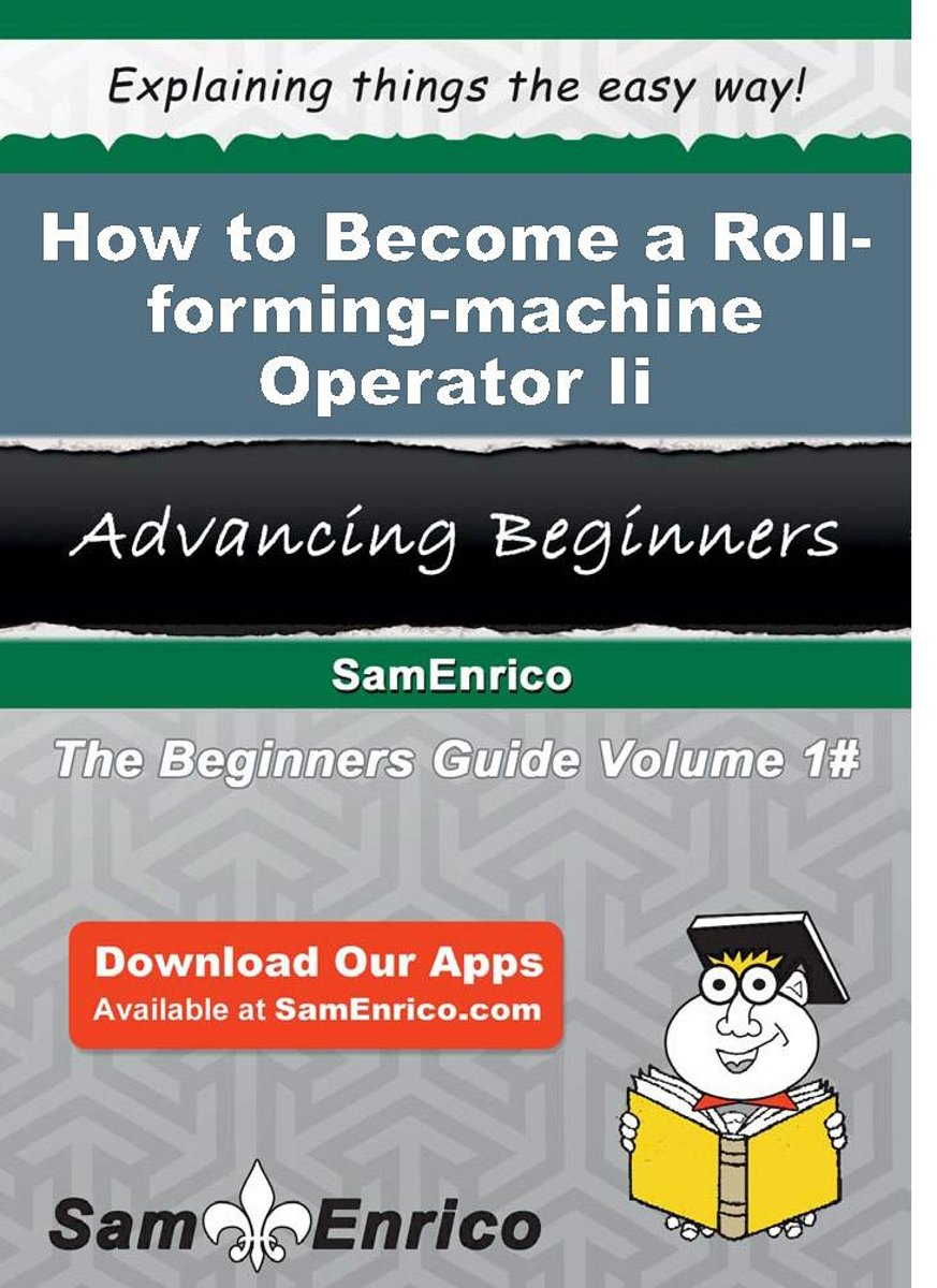 How to Become a Roll-forming-machine Operator Ii