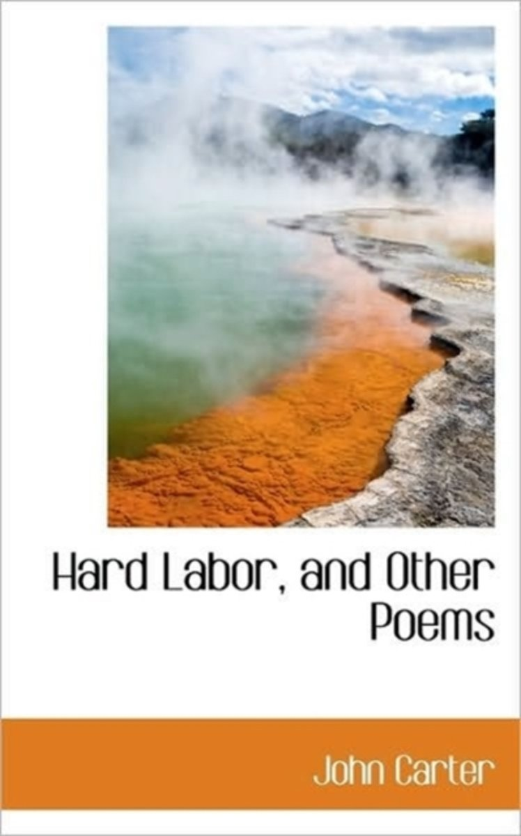 Hard Labor, and Other Poems