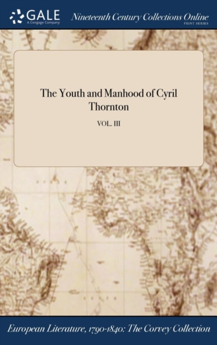 the Youth and Manhood of Cyril Thornton; Vol. III