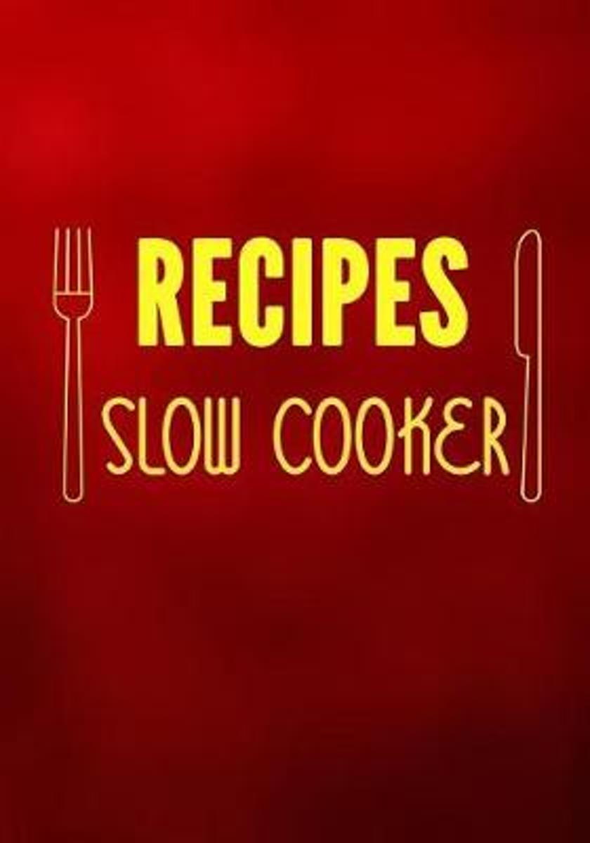 Recipes Slow Cooker