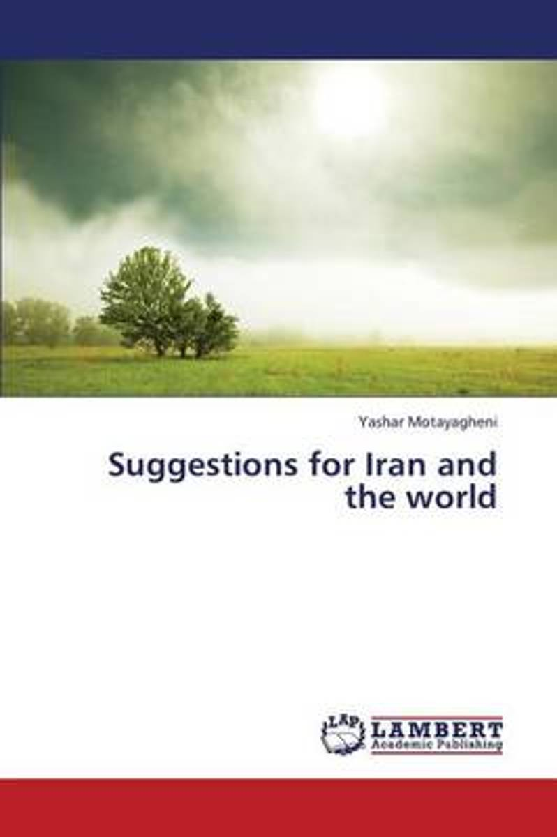 Suggestions for Iran and the World
