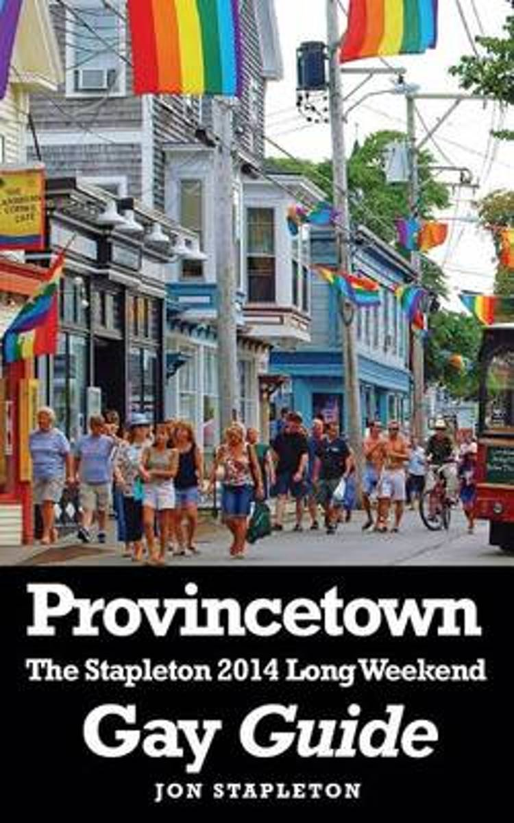 Provincetown - The Stapleton 2014 Long Weekend Gay Guide