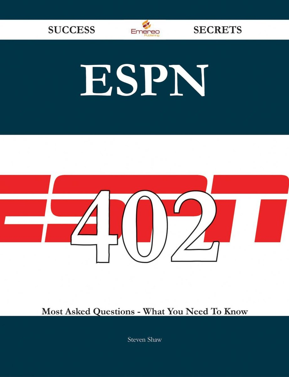 ESPN 402 Success Secrets - 402 Most Asked Questions On ESPN - What You Need To Know