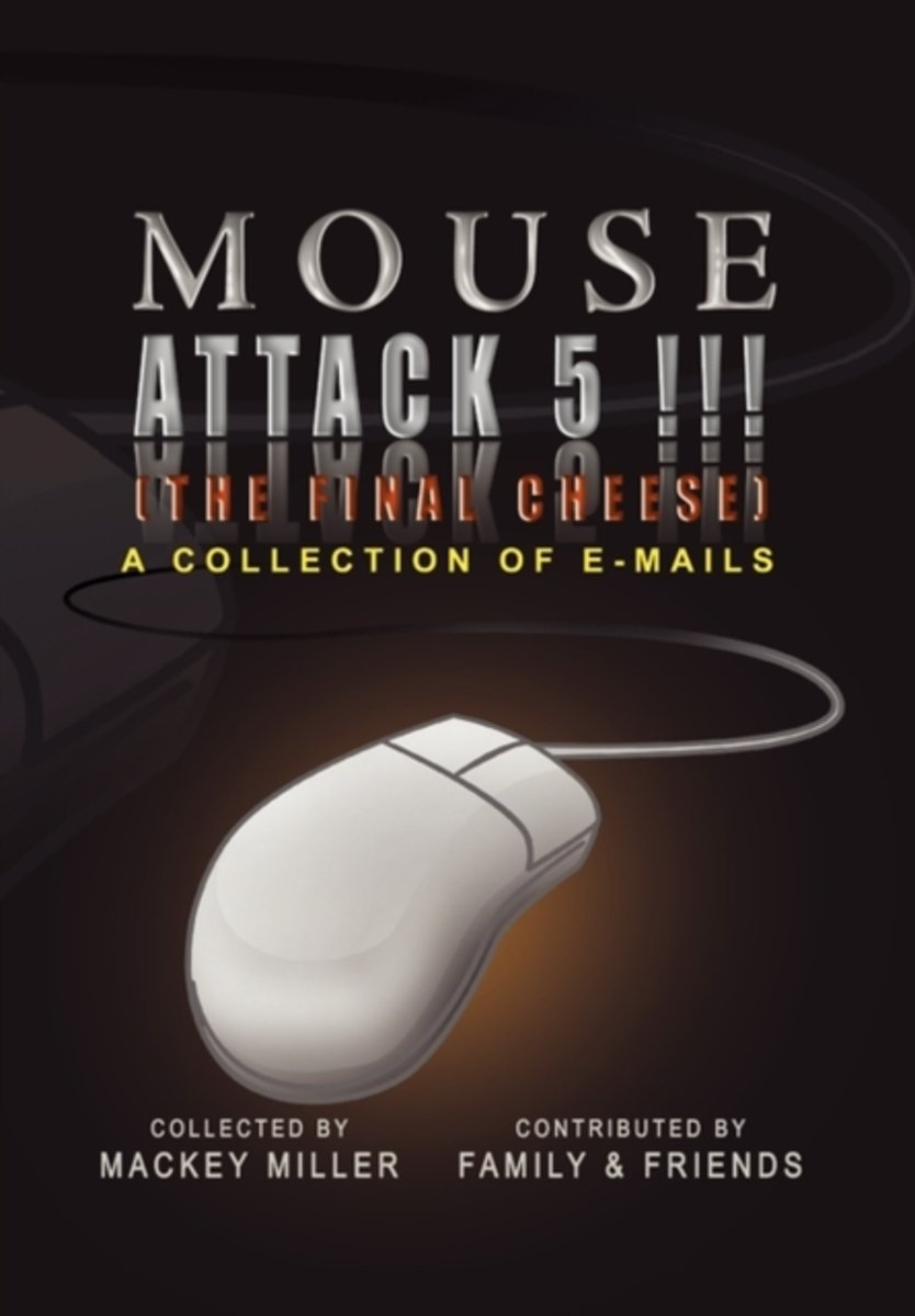 Mouse Attack 5!!! (the Final Cheese)