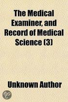 The Medical Examiner, And Record Of Medical Science (Volume 3)