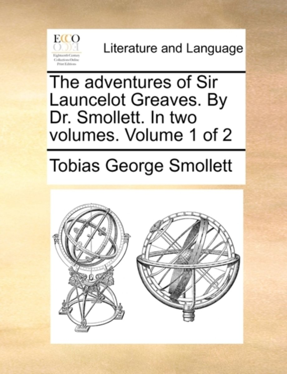 The Adventures of Sir Launcelot Greaves. by Dr. Smollett. in Two Volumes. Volume 1 of 2