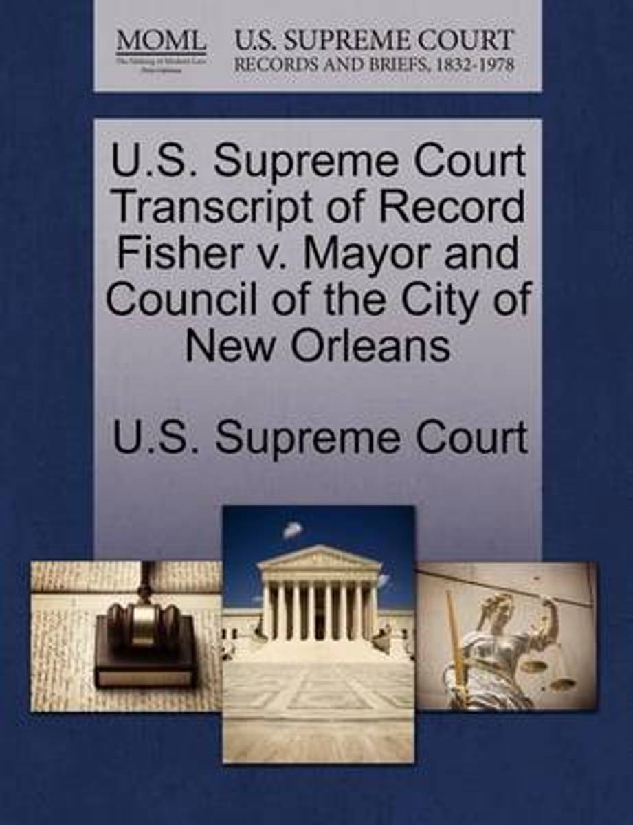 U.S. Supreme Court Transcript of Record Fisher V. Mayor and Council of the City of New Orleans