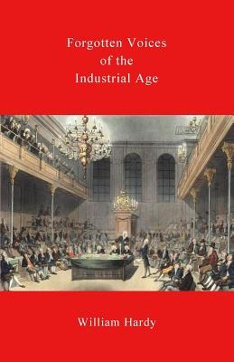 Forgotten Voices of the Industrial Age