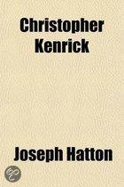Christopher Kenrick; His Life and Adventures