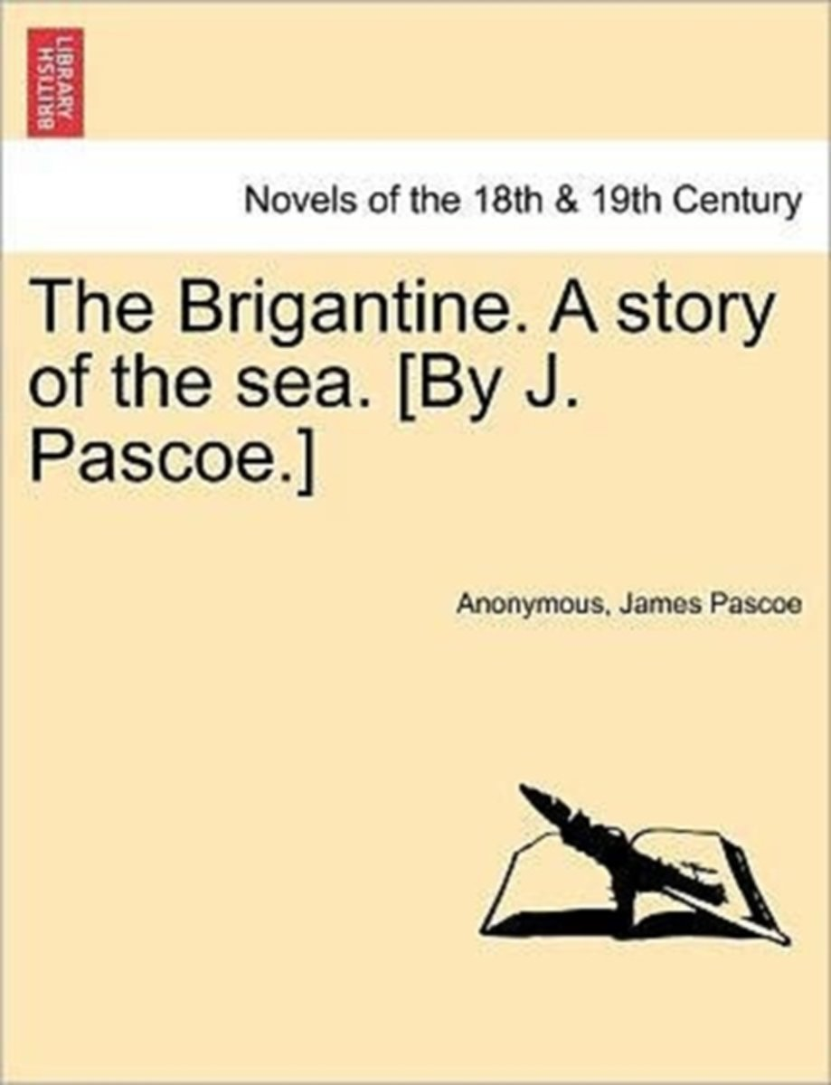 The Brigantine. a Story of the Sea. [By J. Pascoe.] Vol. II