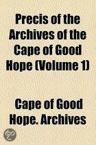 Precis Of The Archives Of The Cape Of Good Hope (Volume 1)