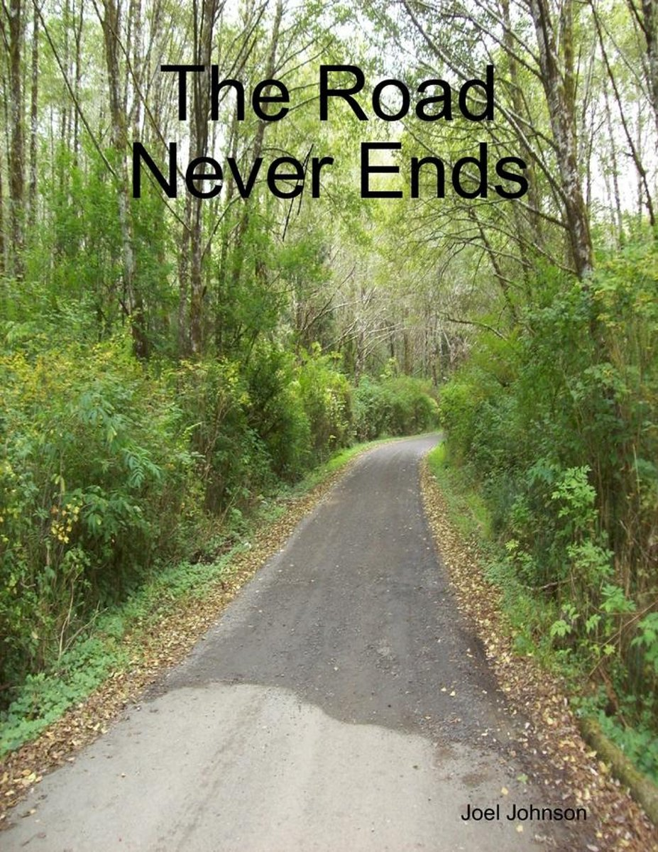 The Road Never Ends