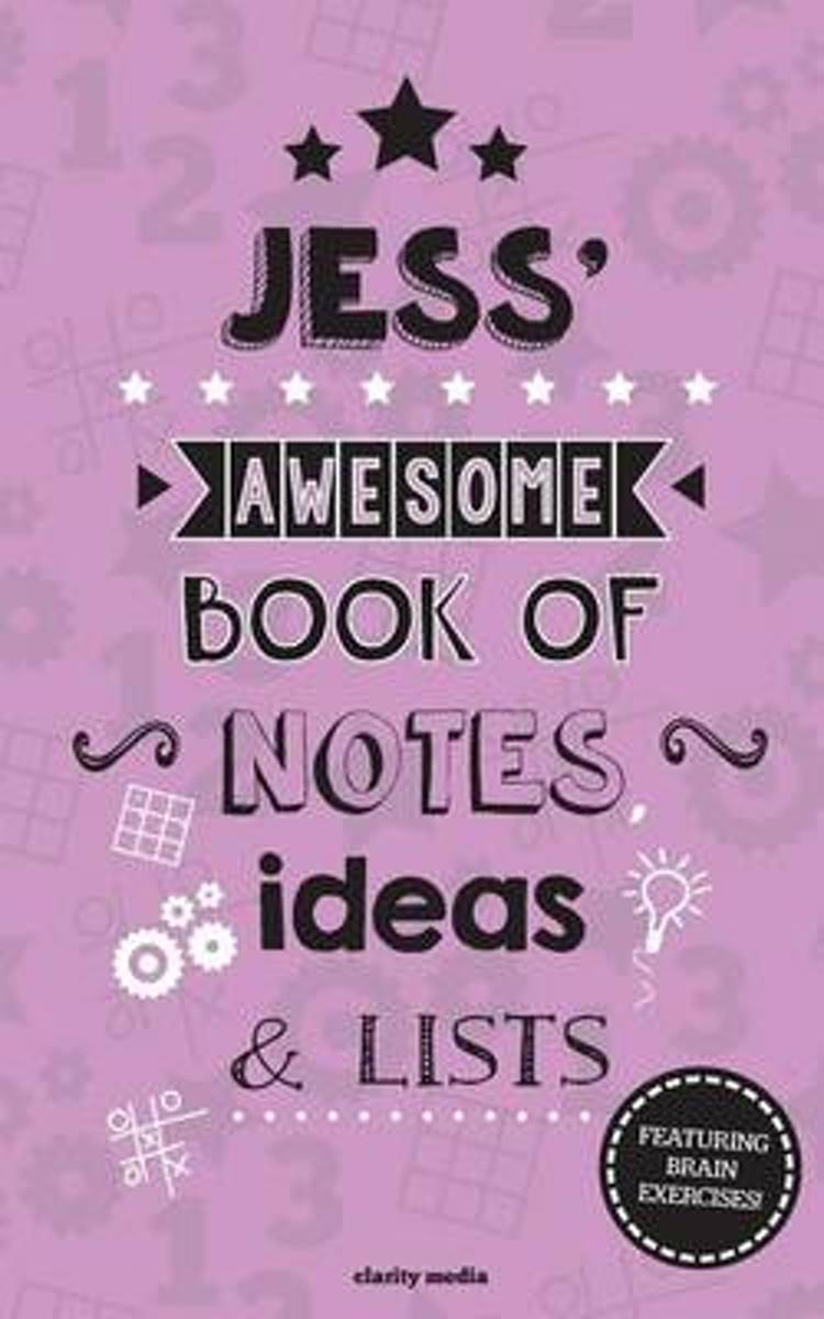 Jess' Awesome Book of Notes, Lists & Ideas