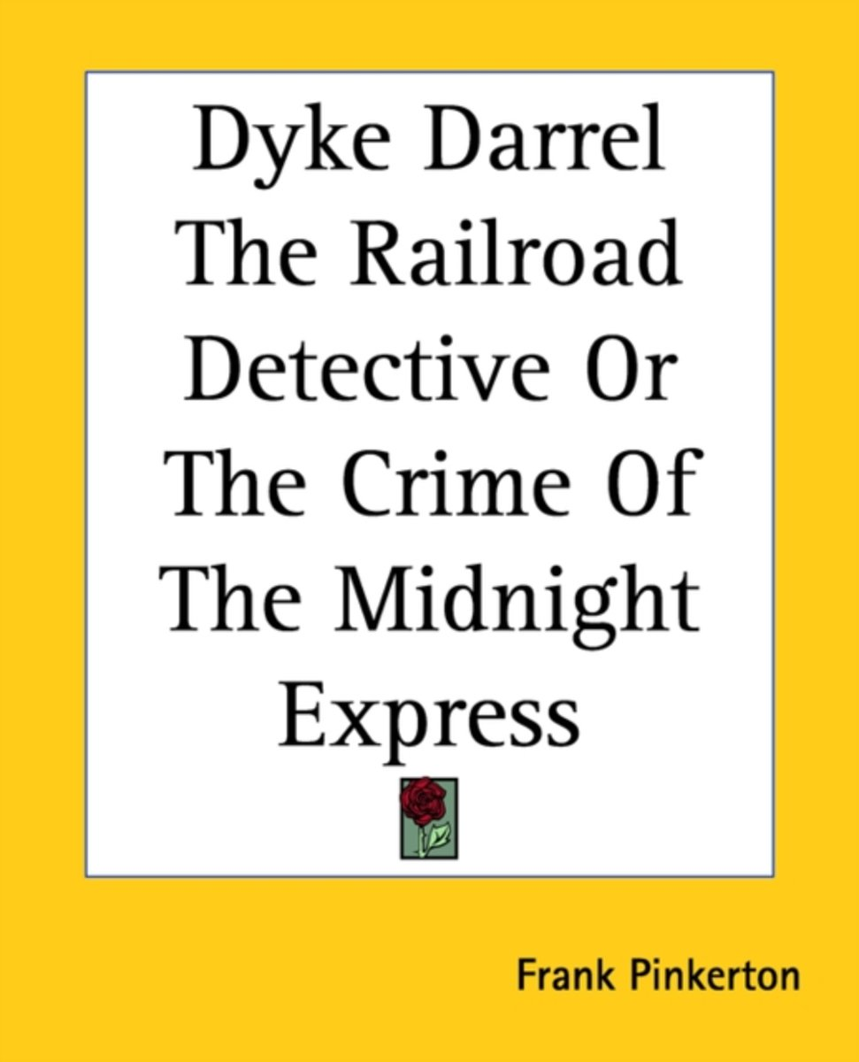 Dyke Darrel The Railroad Detective Or The Crime Of The Midnight Express