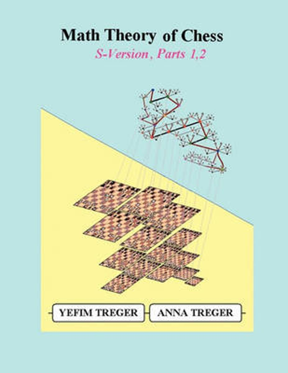 Math Theory of Chess S-Version, Parts 1,2