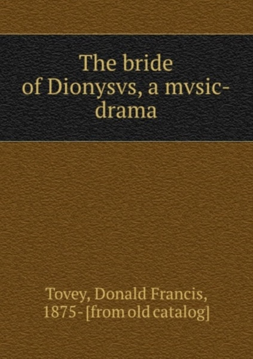 The Bride of Dionysvs, a Mvsic-Drama