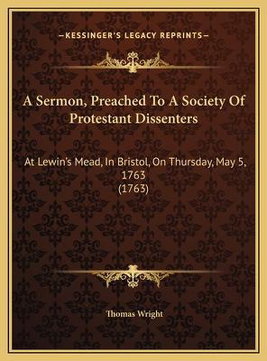 A Sermon, Preached to a Society of Protestant Dissenters