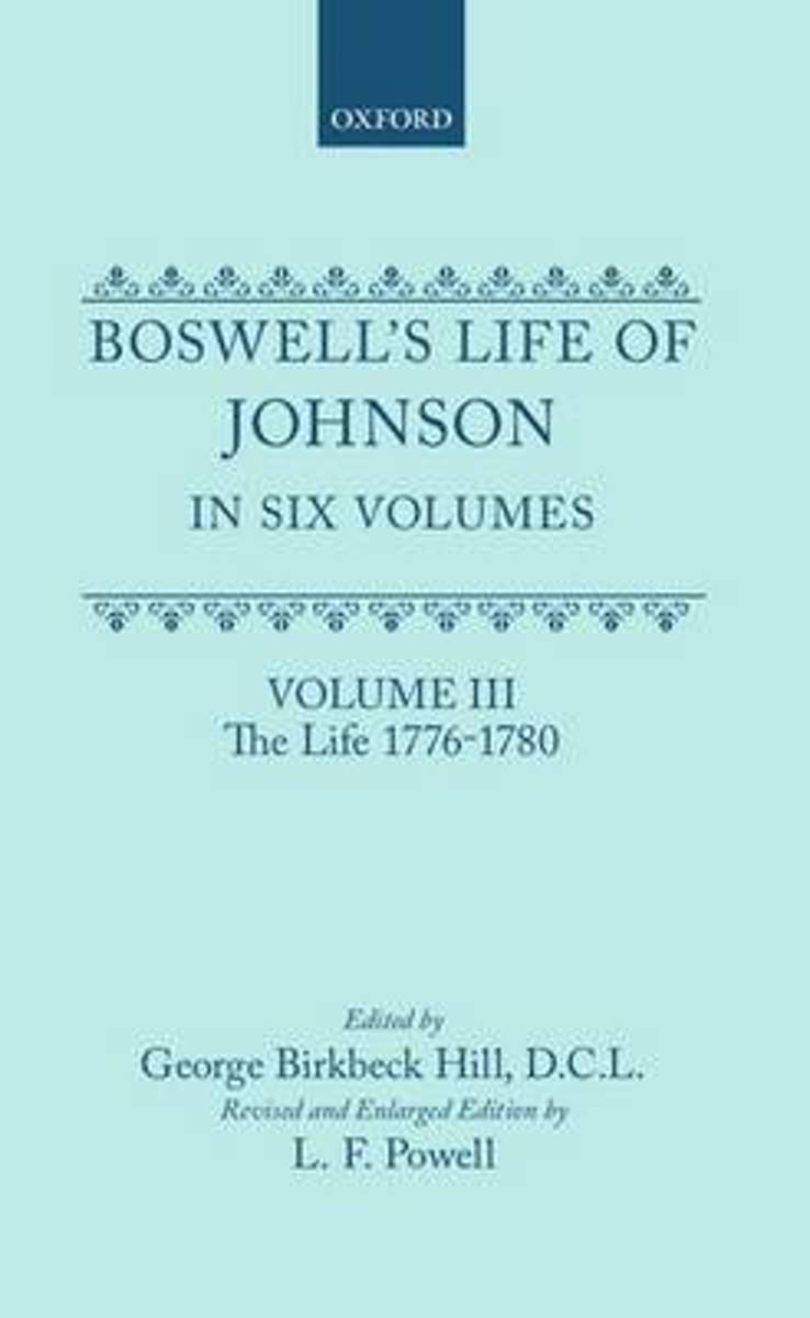 Boswell's Life of Johnson Together with Boswell's Journey of a Tour to the Hebrides and Johnson's Diary of a Journey Into North Wales