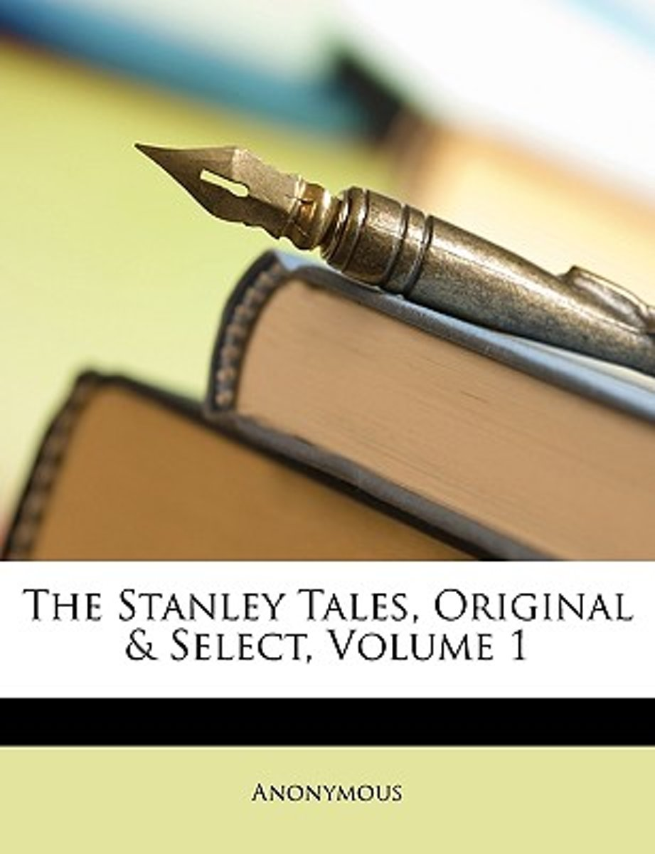The Stanley Tales, Original & Select, Volume 1
