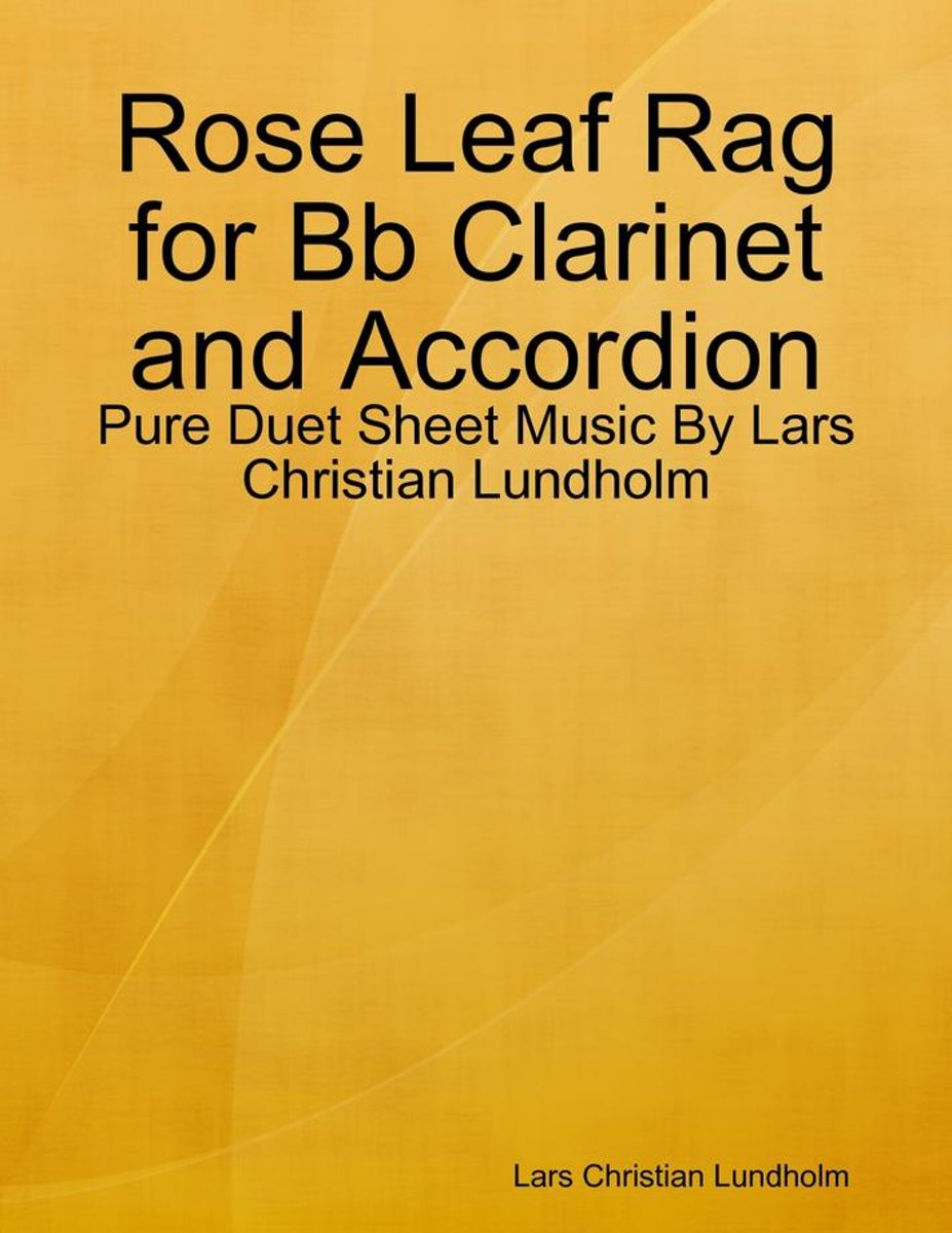 Rose Leaf Rag for Bb Clarinet and Accordion - Pure Duet Sheet Music By Lars Christian Lundholm