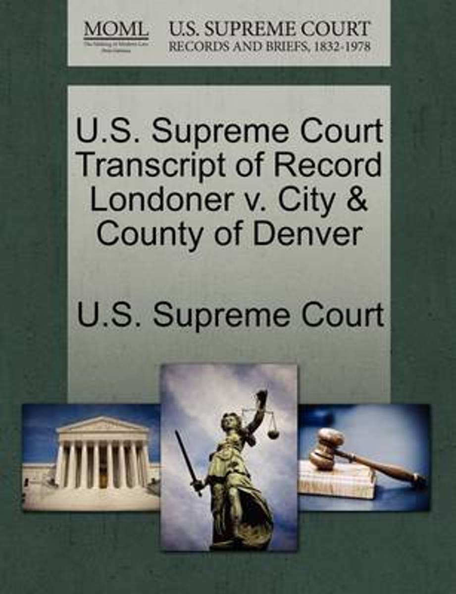 U.S. Supreme Court Transcript of Record Londoner V. City & County of Denver