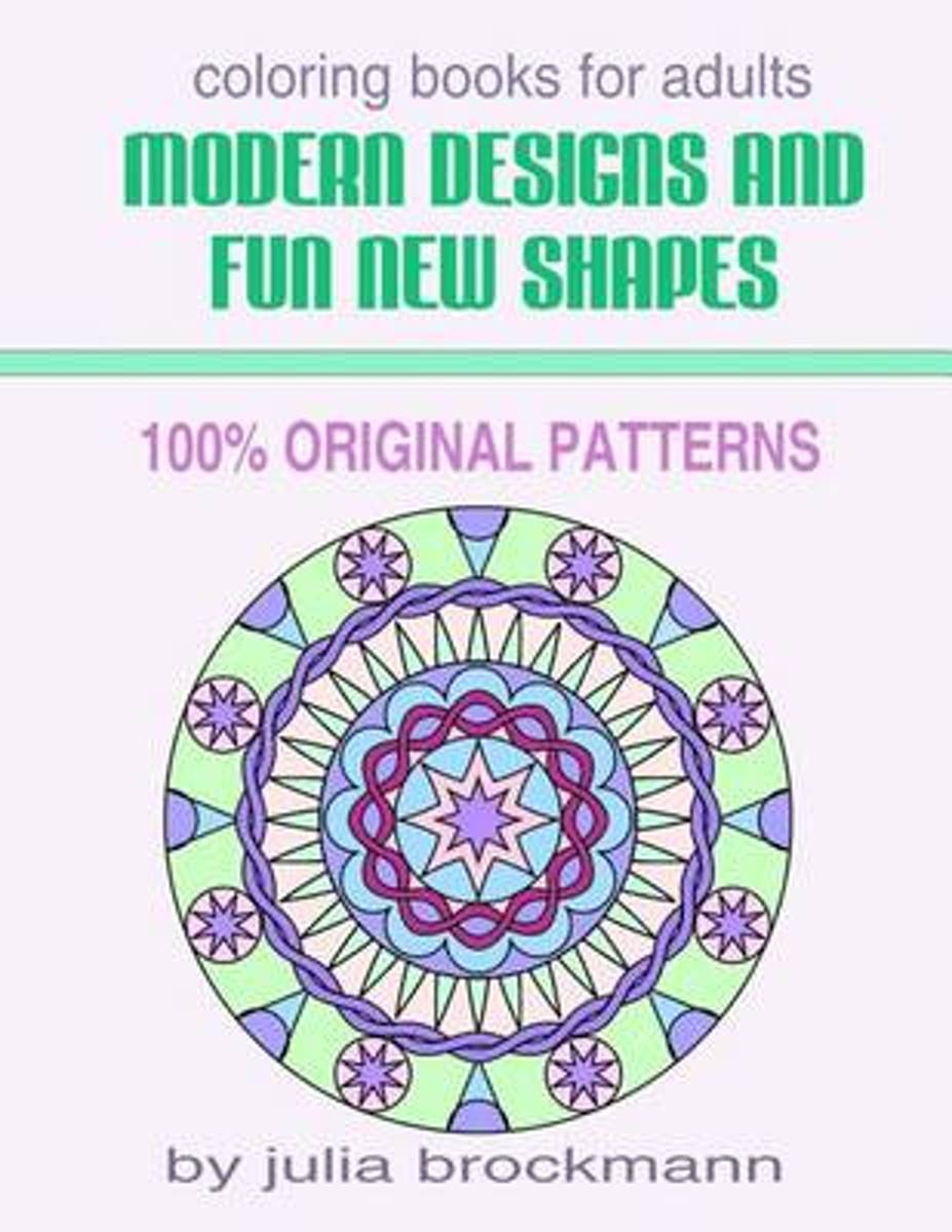 Modern Designs and Fun New Shapes Coloring Books for Adults