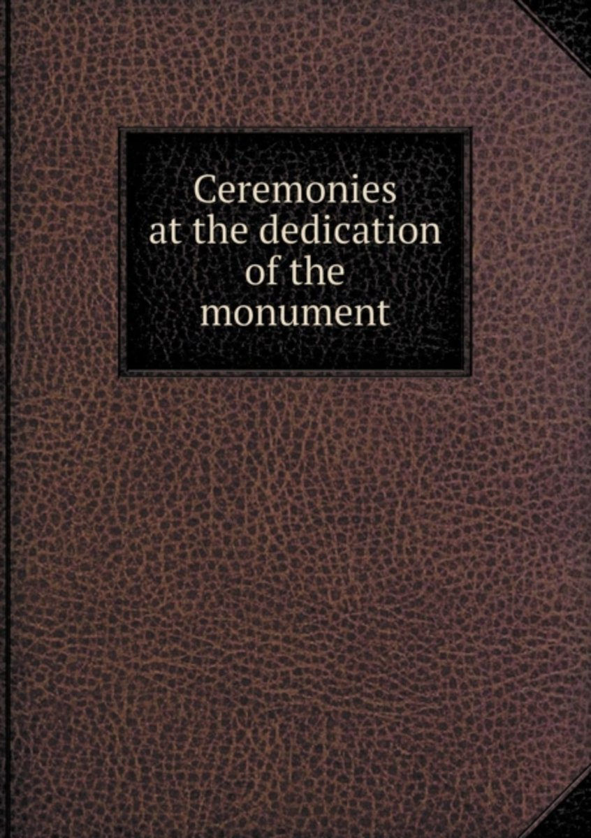 Ceremonies at the Dedication of the Monument