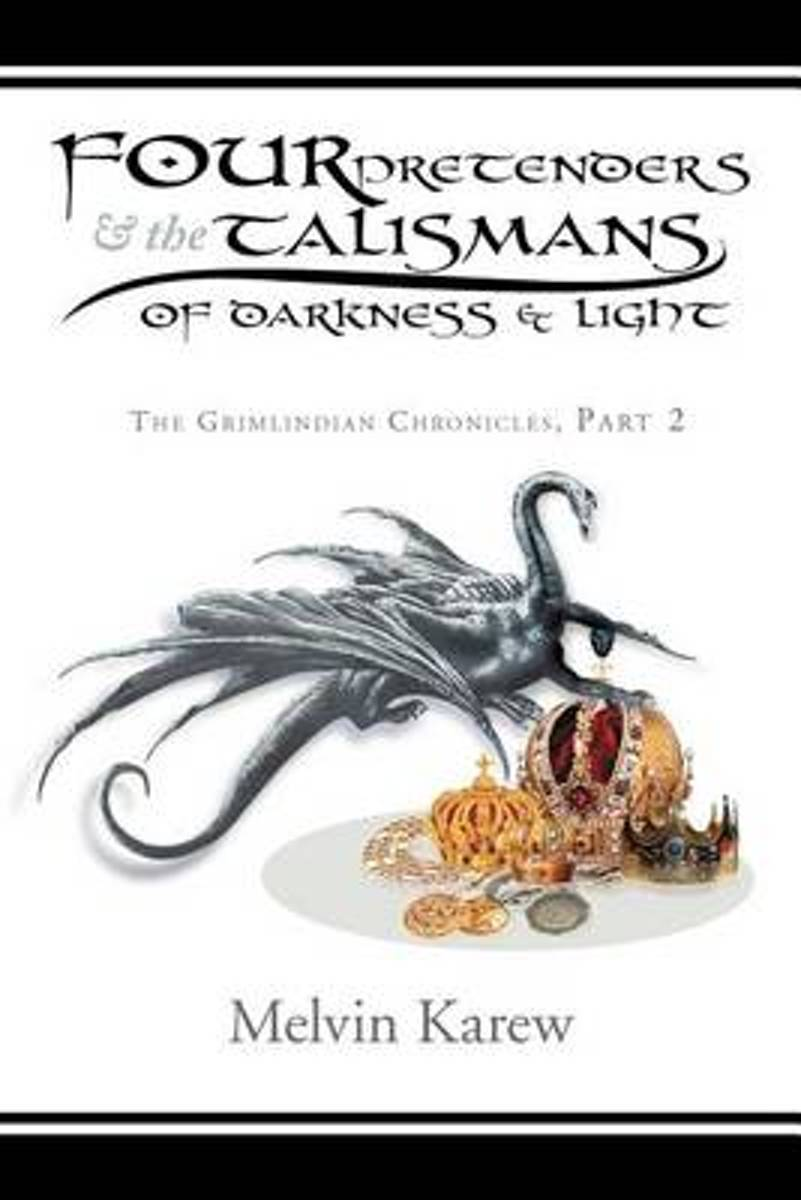 Four Pretenders & the Talismans of Darkness & Light