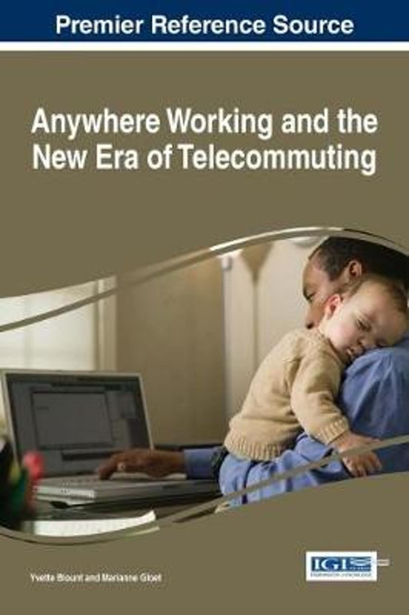 Anywhere Working and the New Era of Telecommuting