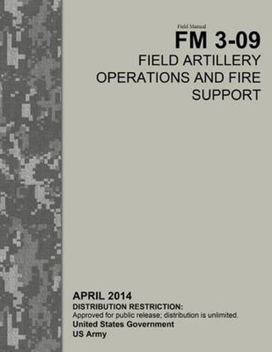 Field Manual FM 3-09 Field Artillery Operations and Fire Support April 2014