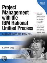 Project Management with the Ibm Rational Unified Process