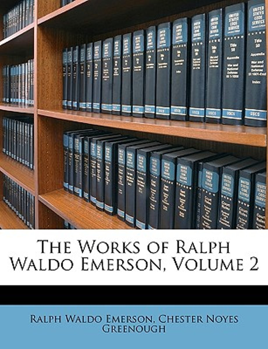 The Works of Ralph Waldo Emerson, Volume 2