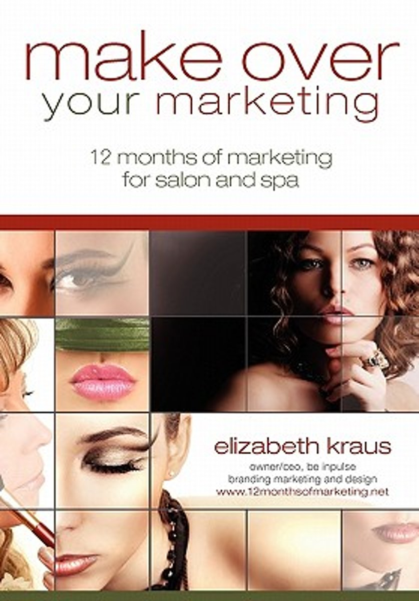 Make Over Your Marketing, 12 Months of Marketing for Salon and Spa