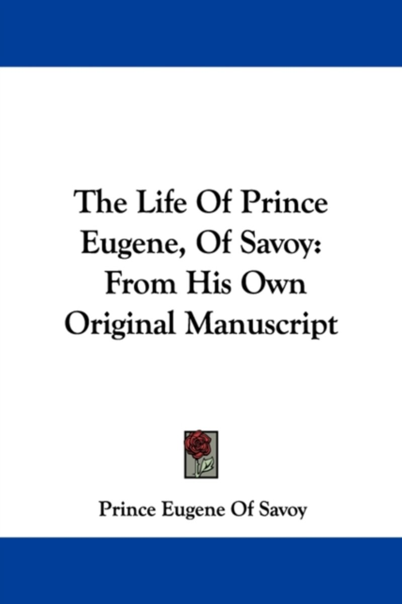 The Life of Prince Eugene, of Savoy