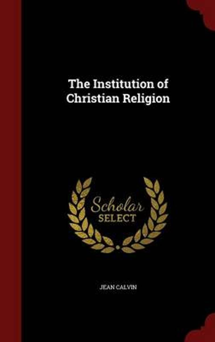The Institution of Christian Religion