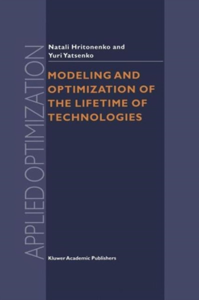 Modeling and Optimization of the Lifetime of Technologies