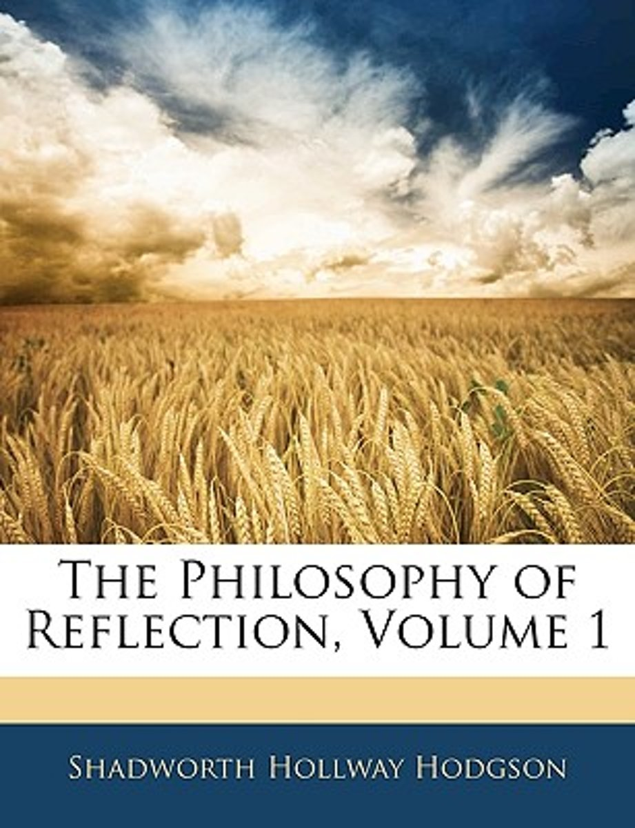 The Philosophy of Reflection, Volume 1