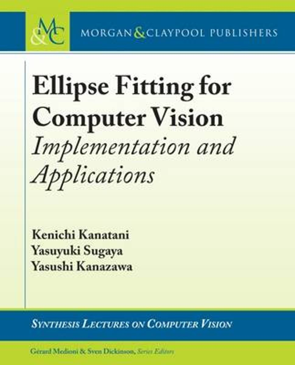 Ellipse Fitting for Computer Vision