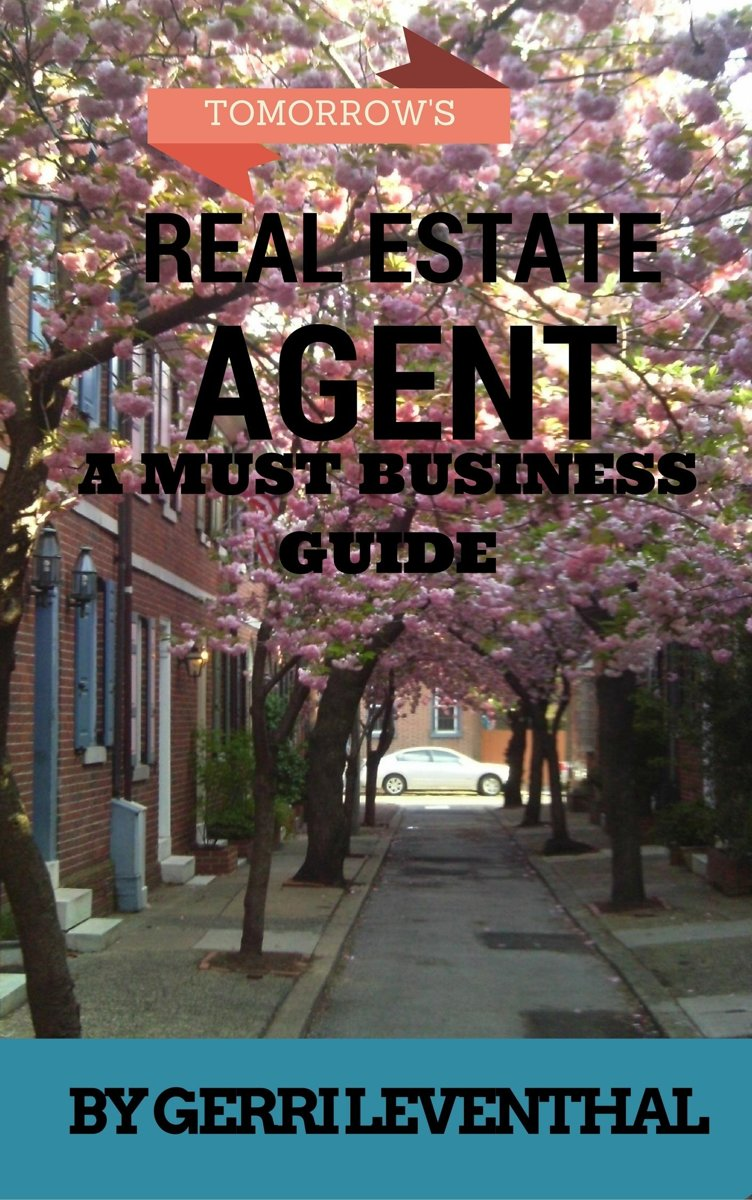 Tomorrow's Real Estate Agent A Must Business Guide