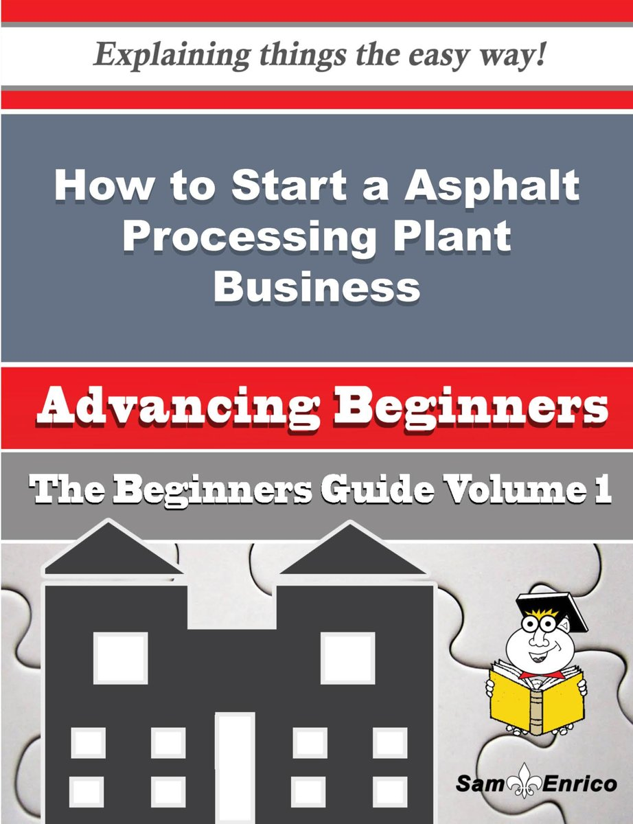 How to Start a Asphalt Processing Plant Business (Beginners Guide)