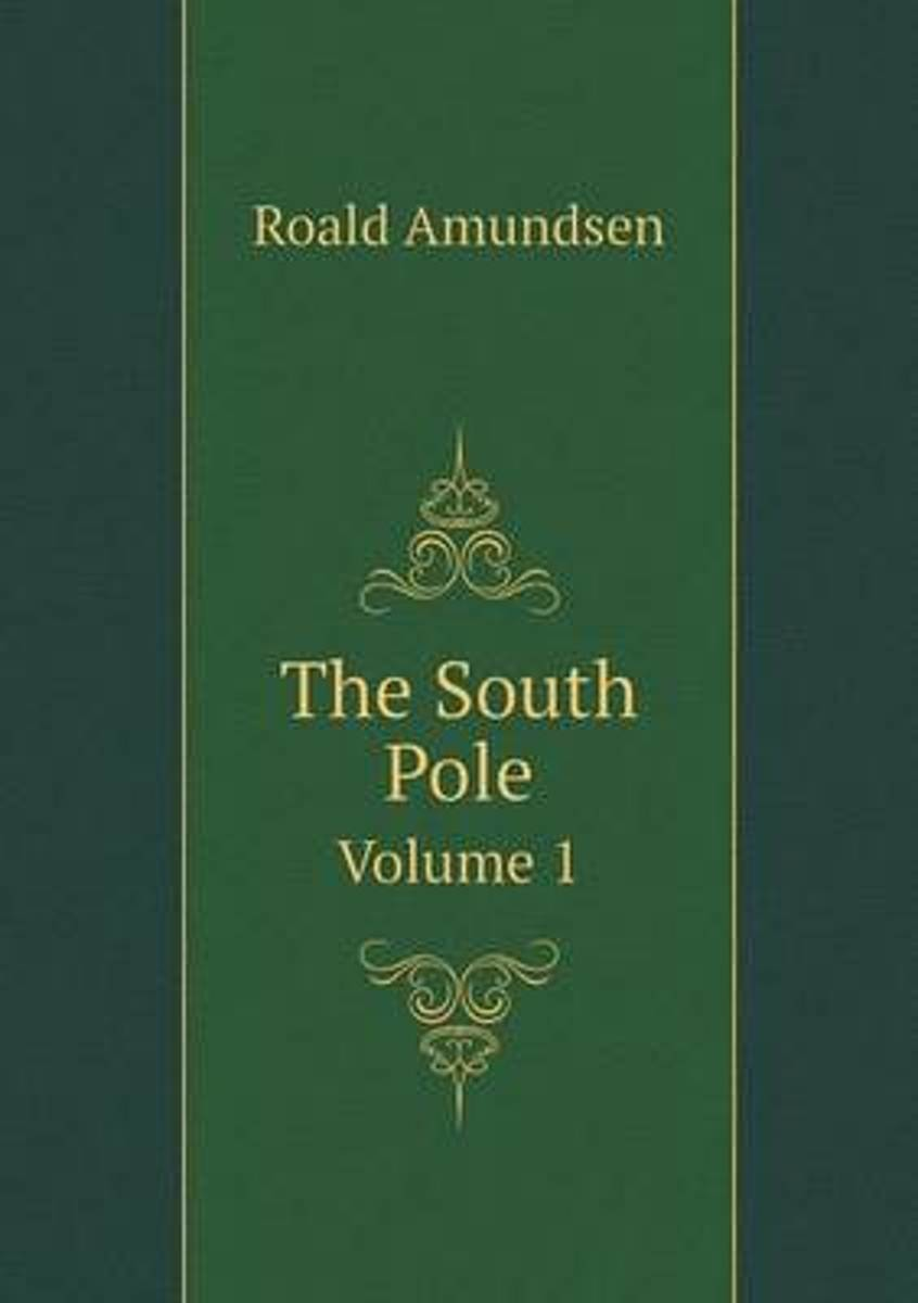 The South Pole Volume 1