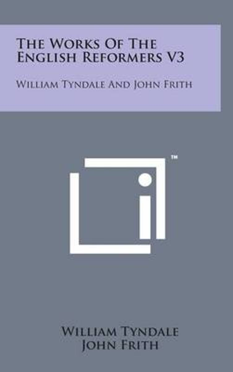 The Works of the English Reformers V3