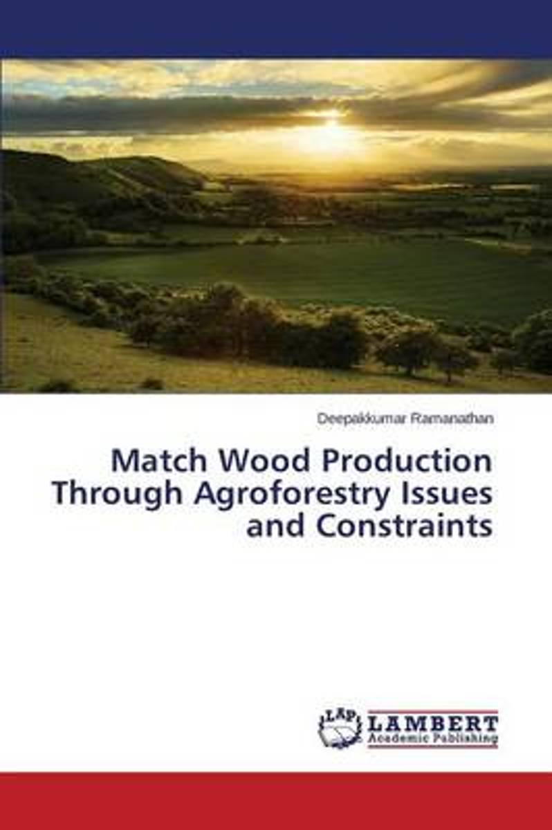 Match Wood Production Through Agroforestry Issues and Constraints