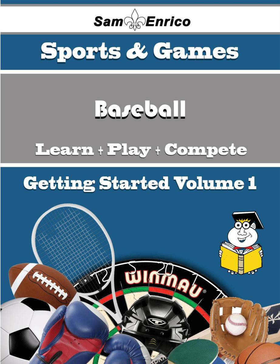 A Beginners Guide to Baseball (Volume 1)