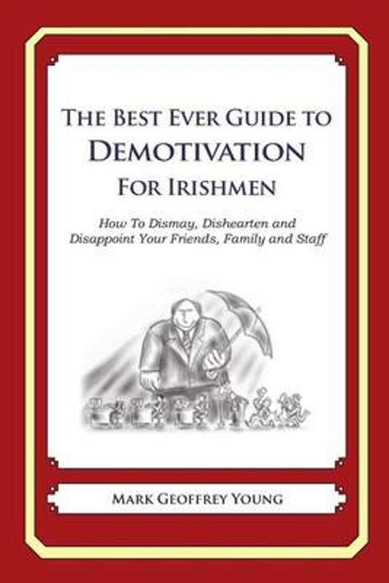 The Best Ever Guide to Demotivation for Irishmen