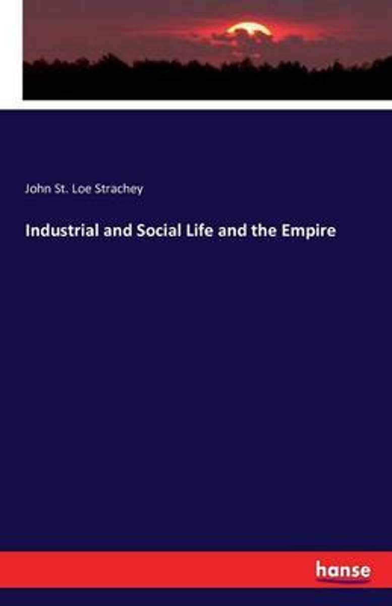 Industrial and Social Life and the Empire