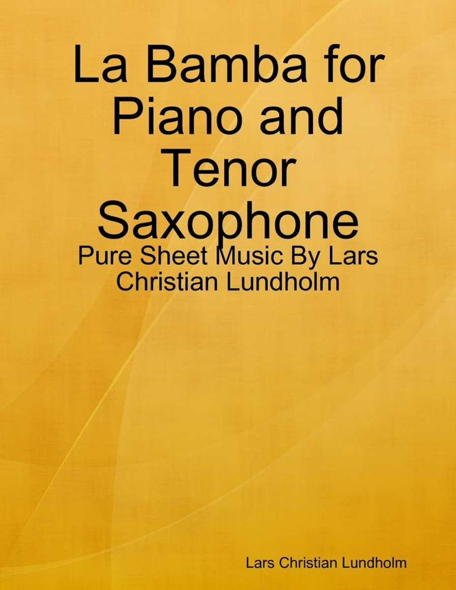 La Bamba for Piano and Tenor Saxophone - Pure Sheet Music By Lars Christian Lundholm