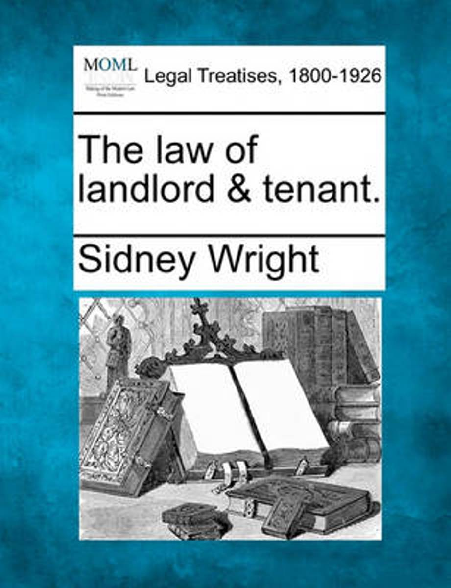 The Law of Landlord & Tenant.